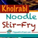 kholrabi noodle stir-fry