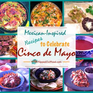 Mexican-Inspired Recipes for Cinco de Mayo