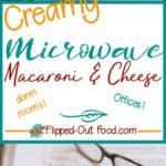 creamy microwave macaroni & cheese pin