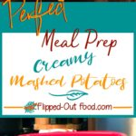 perfect meal-prep creamy mashed potatoes pin