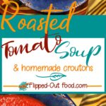 roasted tomato soup & homemade croutons pin