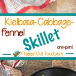 Kielbasa-Cabbage-Fennel Skillet pin collage