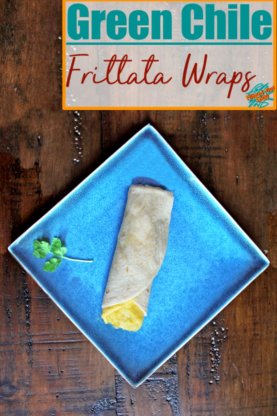 One-Egg Green Chile Frittata Wraps are the ultimate, easy grab-and-go breakfast. Done in 10 minutes! #breakfast #brunch #frittata #breakfastwrap #easybreakfast #healthyeating #flippedoutfood via @FlippedOutFood