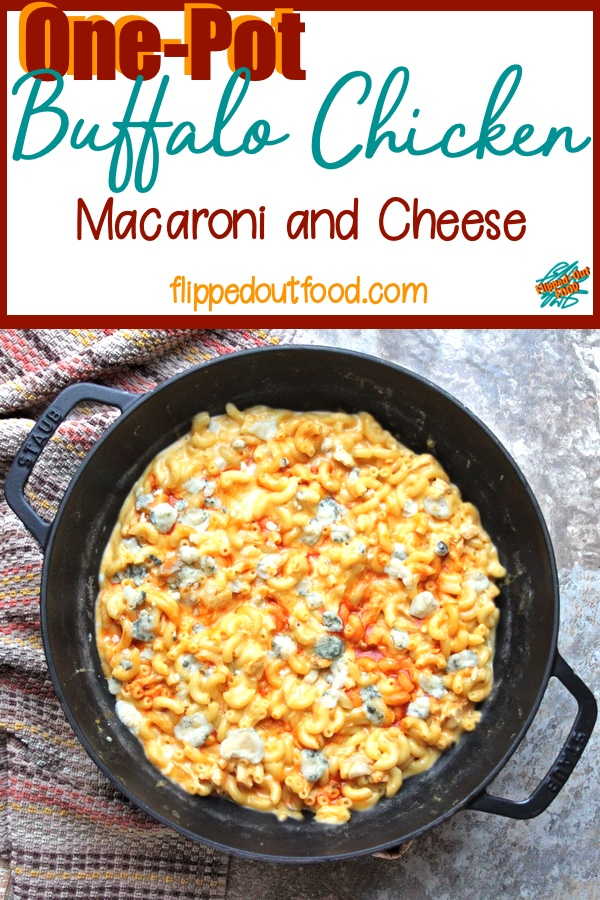 Pub food meets comfort food in quick One-Pot Buffalo Chicken Macaroni and Cheese. Use up your chicken or turkey leftovers in this spicy, tangy, creamy goodness! #useupthoseleftovers #easydinner #weeknightdinner #midweekmeal #weeknightmeal #comfortfood #flippedoutfood #buffalochicken #macaroniandcheese #onepan #onepot