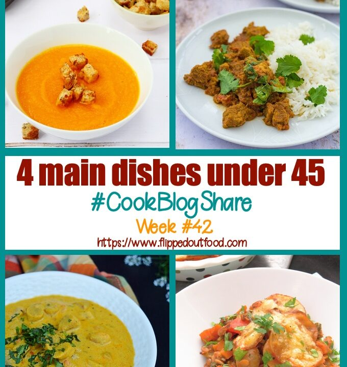 4 main dishes under 45 and #CookBlogShare Week #42. The four dishes are