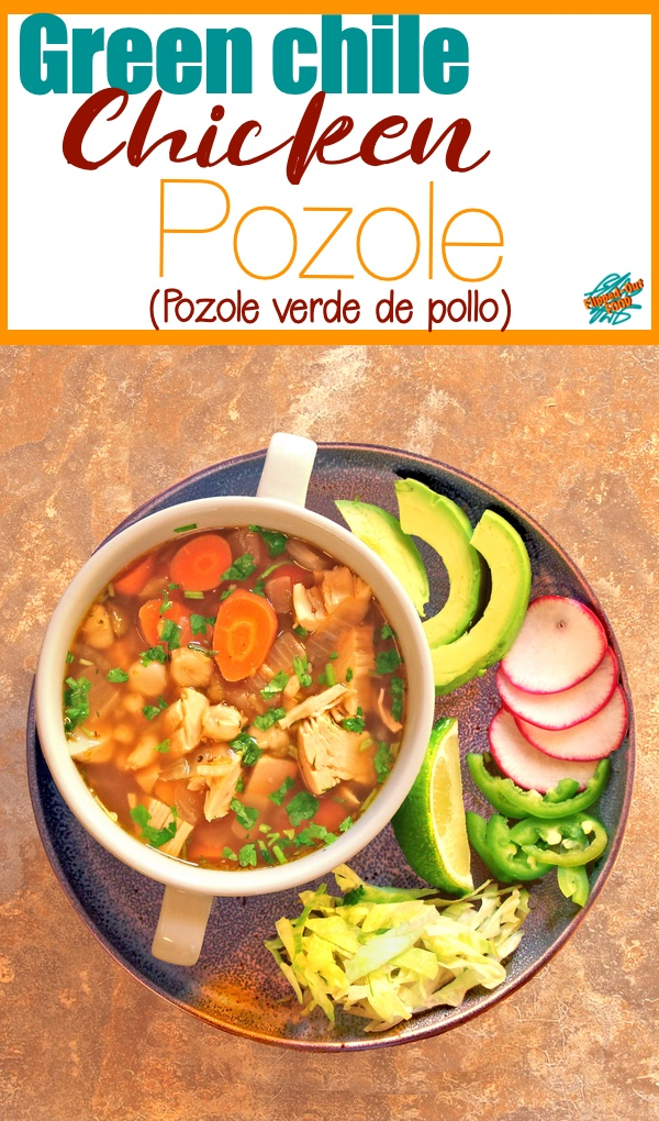 Green Chile Chicken Pozole (Pozole Verde de Pollo) is based on a traditional soup from Mexico. The hearty soup is piled high with your favorite garnishes for a delicious, filling, healthy meal. Make it with your leftover roast chicken or turkey! #MexicanFood #posole #pozole #posoleverdedepollo #posoleverde #pozoleverde #chickensoup #sopadepollo #healthyeating #flippedoutfood #souprecipe #useupthoseleftovers #leftovers