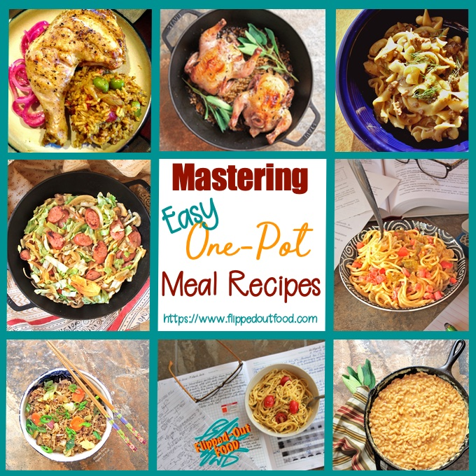 Mastering Easy One-Pot Meal Recipes: a collage of several of the most popular one-pot recipes on Flipped-Out Food. Clockwise from top left: Arroz con Pollo, Cornish Game Hens with Mushroom-Barley Pilaf, Ground Beef Stroganoff, Dorm Room Microwave Queso Spaghetti, Creamy One-Pot Stovetop Macaroni and Cheese, Healthy Dorm Room Microwave Pasta, Leftover Vegetable Fried Rice, and Kielbasa-Cabbage-Fennel Skillet..