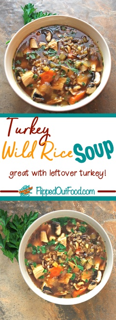 Turkey Wild Rice Soup makes the most of your leftover turkey meat and homemade turkey stock for a delicious, hearty soup your family will love. #ThanksgivingDinner #ChristmasDinner #leftovers #leftoverturkey #soup #flippedoutfood #recipe #useupthoseleftovers
