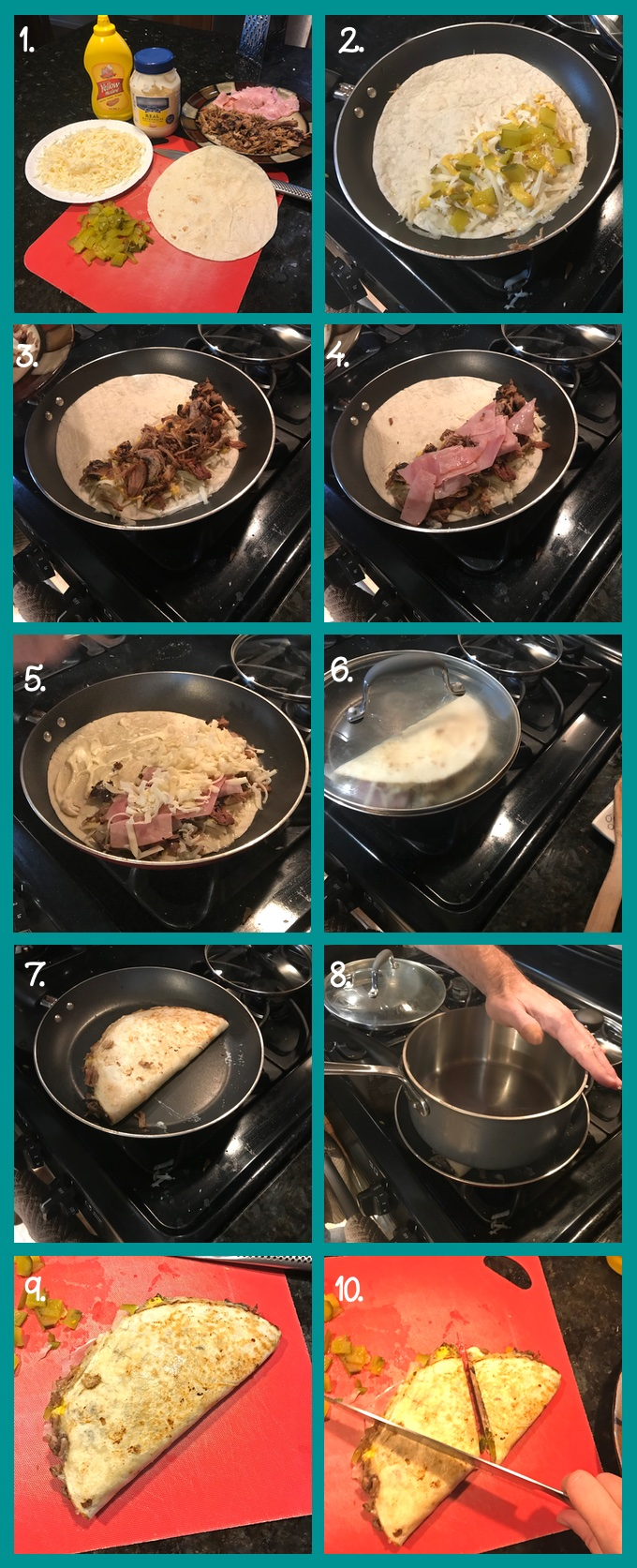 Preparing Cubano Quesadillas. 1. The ingredients (mustard, mayonnaise, pulled pork, ham, chopped dill pickle, shredded Swiss cheese, burrito-size [large] flour tortilla); 2. Set a flour tortilla into a non-stick skillet over medium-low heat. Load one half with cheese, mustard, and pickles. 3. Add a layer of pulled pork. 4. Add a layer of ham. 5. Sprinkle on more cheese. Smear the other half of the tortilla with mayonnaise. 6. Fold the tortilla over the filling and lid the skillet. Let cook 2–3 minutes, until the cheese is beginning to melt and the bottom half of the tortilla is turning golden-brown. 7. Flip the quesadilla with a silicone spatula. 8. Press down on the quesadilla with a saucepan to flatten. 9. Set the finished quesadilla on a cutting board. 10. Cut the quesadilla into 3 approximately equal wedges.