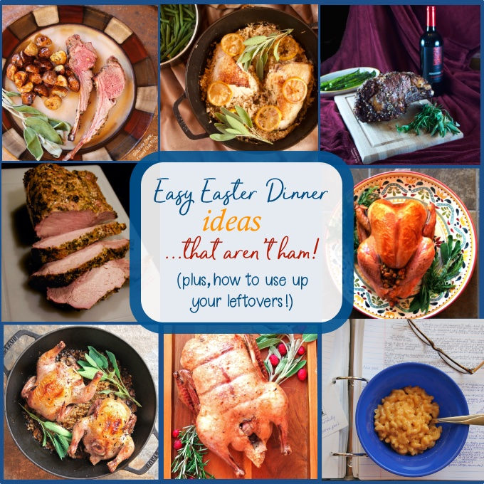 Easy Easter Dinner Ideas that aren't ham. Clockwise from top left: Roast Rack of Lamb-Potato Traybake, One-Pot Meyer Lemon Chicken and Rice, Date Night Prime Rib, Ultimate Classic Roast Turkey, One-Pot Creamy Macaroni and Cheese, Herbed Roast Duck, One-Pot Cornish Game Hens with Mushroom Barley Pilaf, Herb Roasted Rack of Pork.