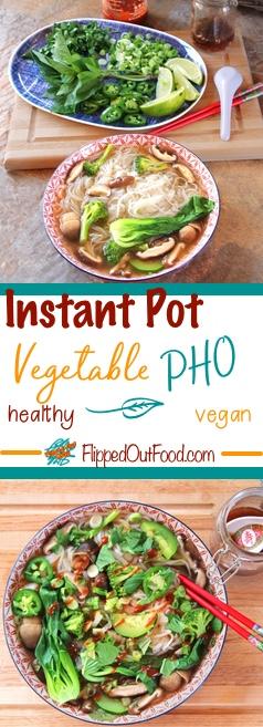 Instant Pot Vegetable Pho Noodle Soup – Flipped-Out Food