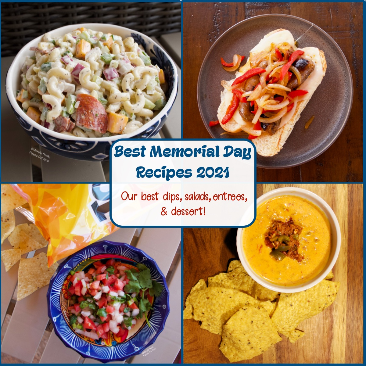 Best Memorial Day Recipes collage, showing (clockwise from top left): Creamy Pasta Salad, Italian Sausage Sandwiches with Pepper-Onion Foil Packs, Feisty Chile con Queso Dip, and Pico de Gallo.